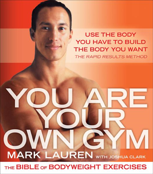 You Are Your Own Gym By: Joshua Clark,Mark Lauren