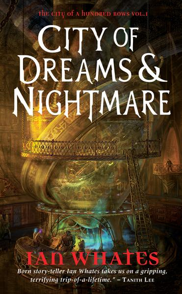 City of Dream and Nightmare By: Ian Whates