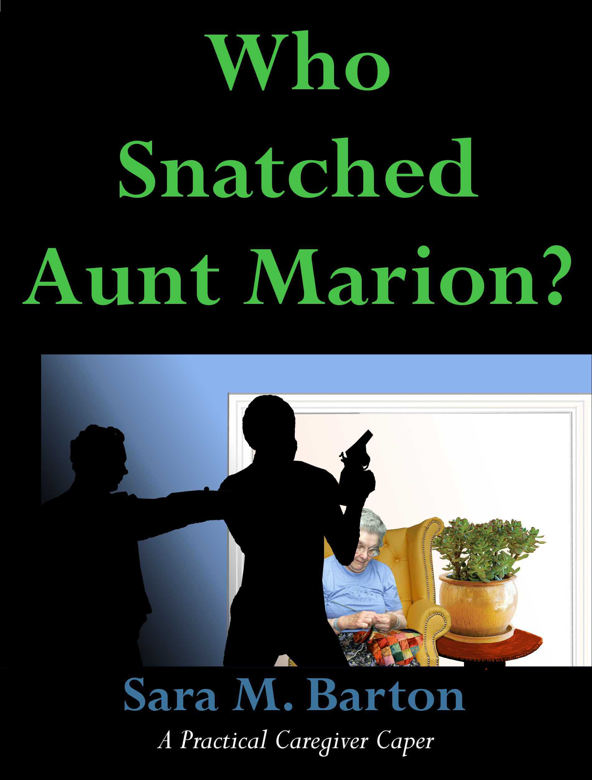 Who Snatched Aunt Marion?