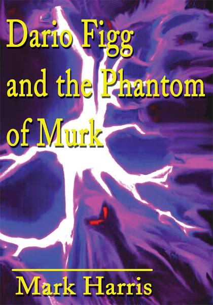 Dario Figg and the Phantom of Murk