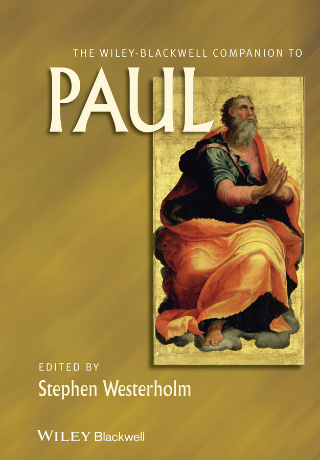 The Blackwell Companion to Paul By: