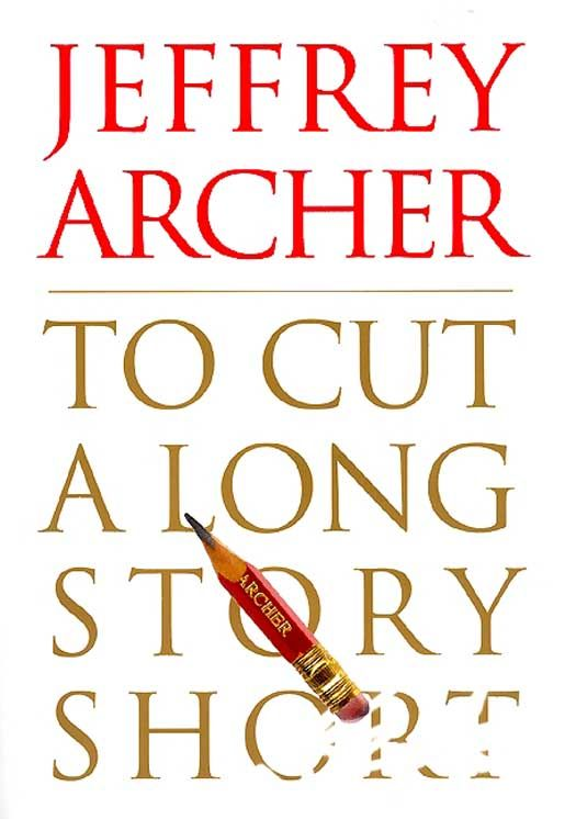 To Cut a Long Story Short By: Jeffrey Archer