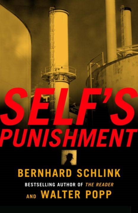 Self's Punishment By: Bernhard Schlink,Walter Popp