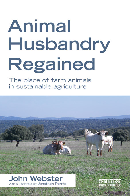 Animal Husbandry Regained The Place of Farm Animals in Sustainable Agriculture