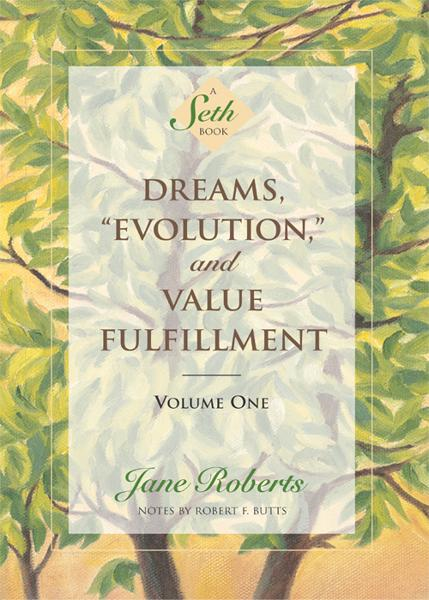 Dreams, Evolution, and Value Fulfillment, Volume One By: Jane Roberts, Notes by Robert F. Butts
