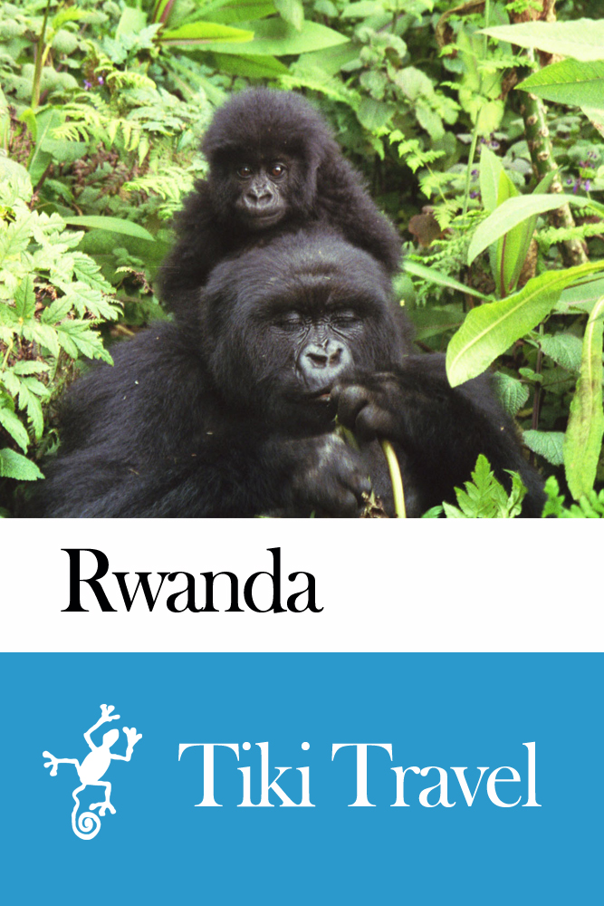 Rwanda Travel Guide - Tiki Travel By: Tiki Travel