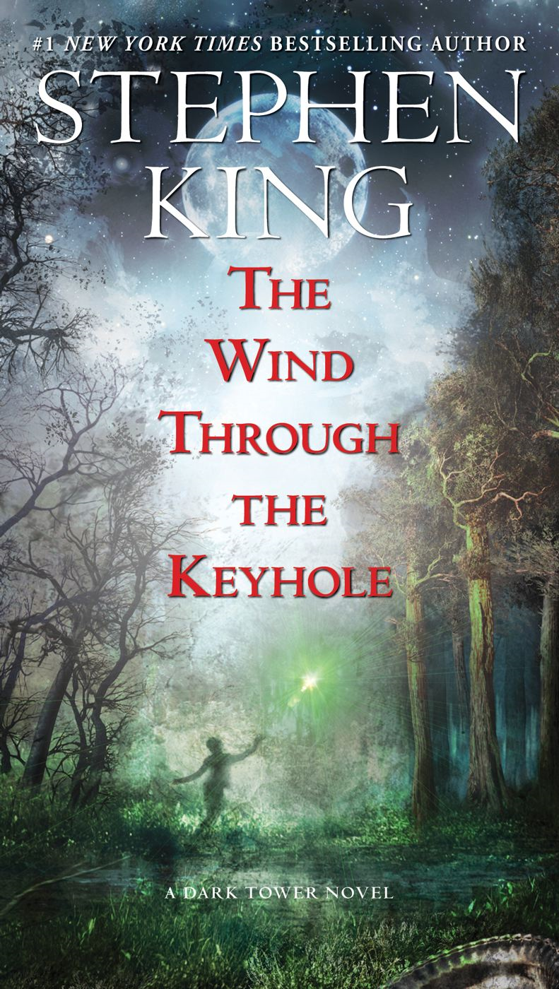 The Wind Through the Keyhole: A Dark Tower Novel By: Stephen King