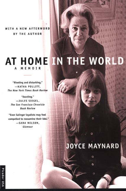 At Home in the World By: Joyce Maynard