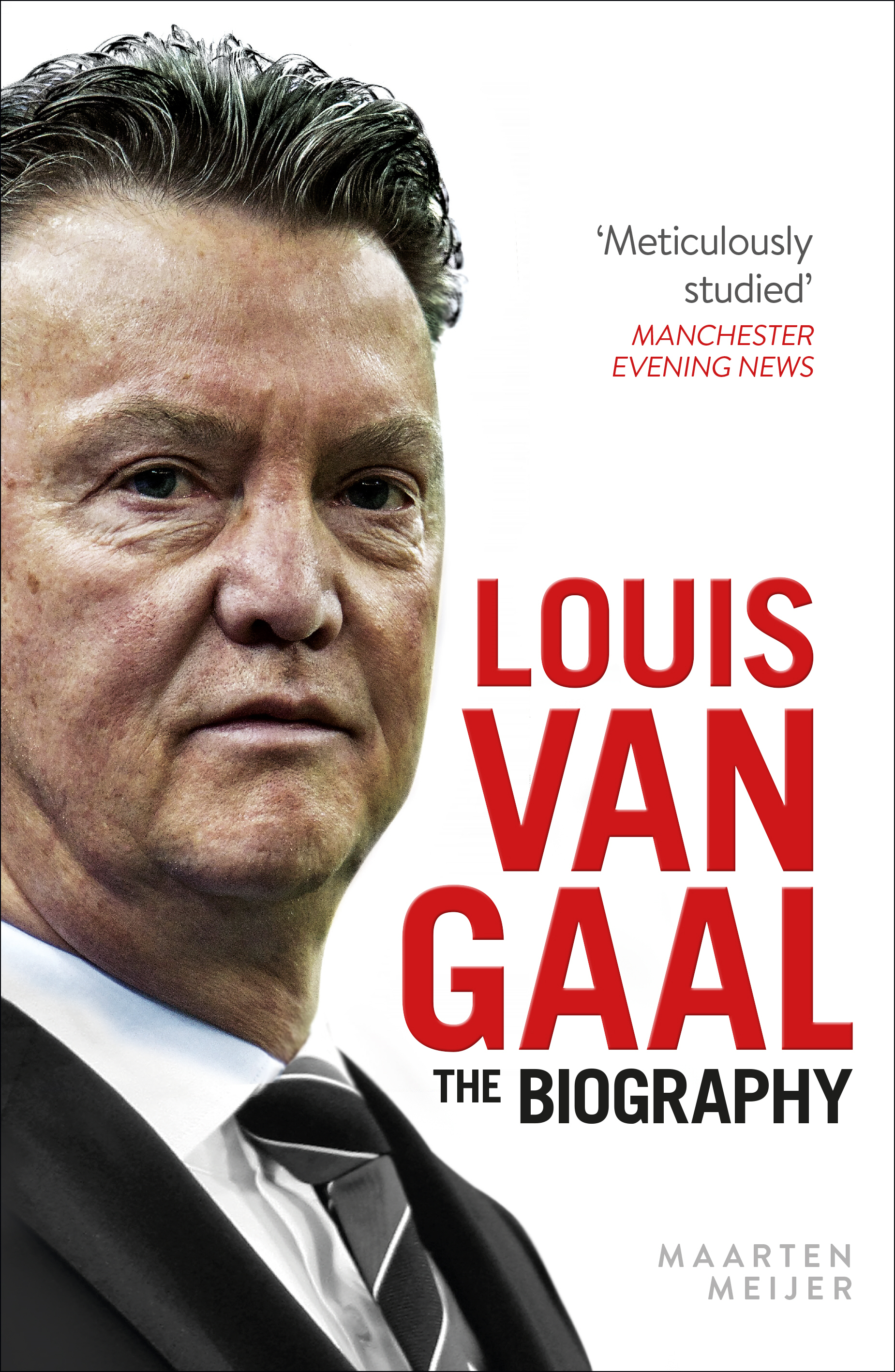 Louis van Gaal The Biography