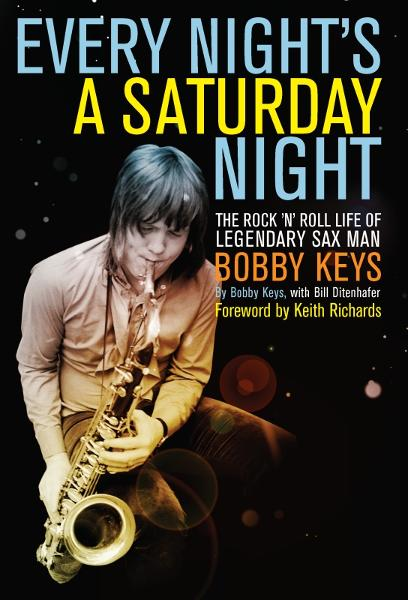 Every Night's a Saturday Night By: Bobby Keys