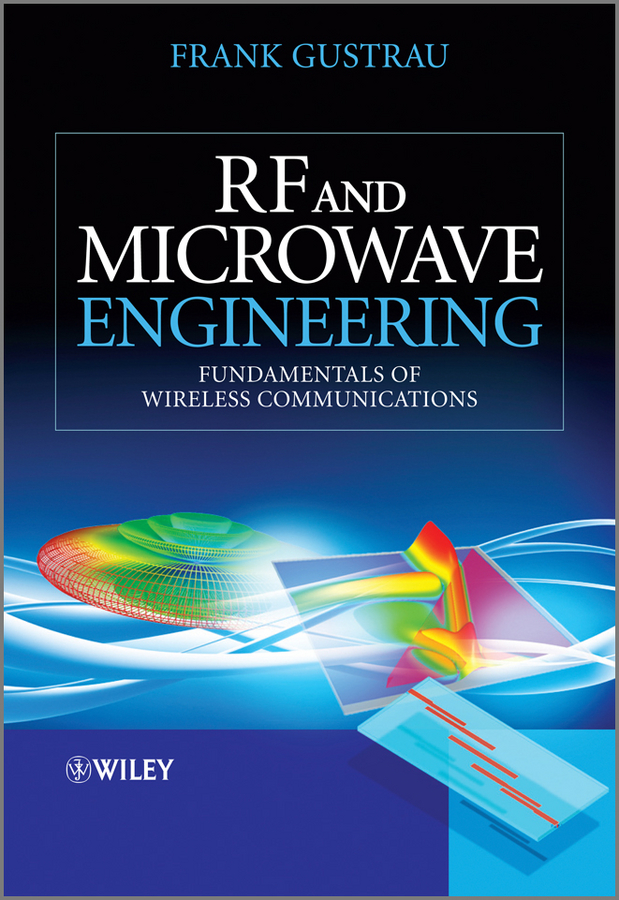 RF and Microwave Engineering By: Frank Gustrau