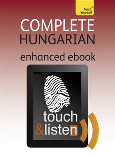 Complete Hungarian (Kindle Enhanced Edition) Teach Yourself