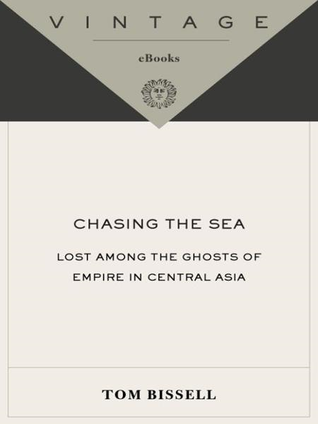 Chasing the Sea By: Tom Bissell