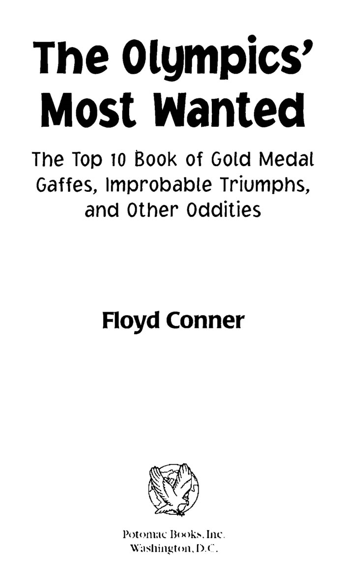 The Olympic's Most Wanted™: The Top 10 Book of the Olympics' Gold Medal Gaffes, Improbable Triumphs, and Other Oddities