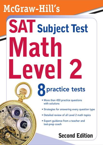 McGraw-Hill's SAT Subject Test: Math Level 2, Second Edition By: John Diehl