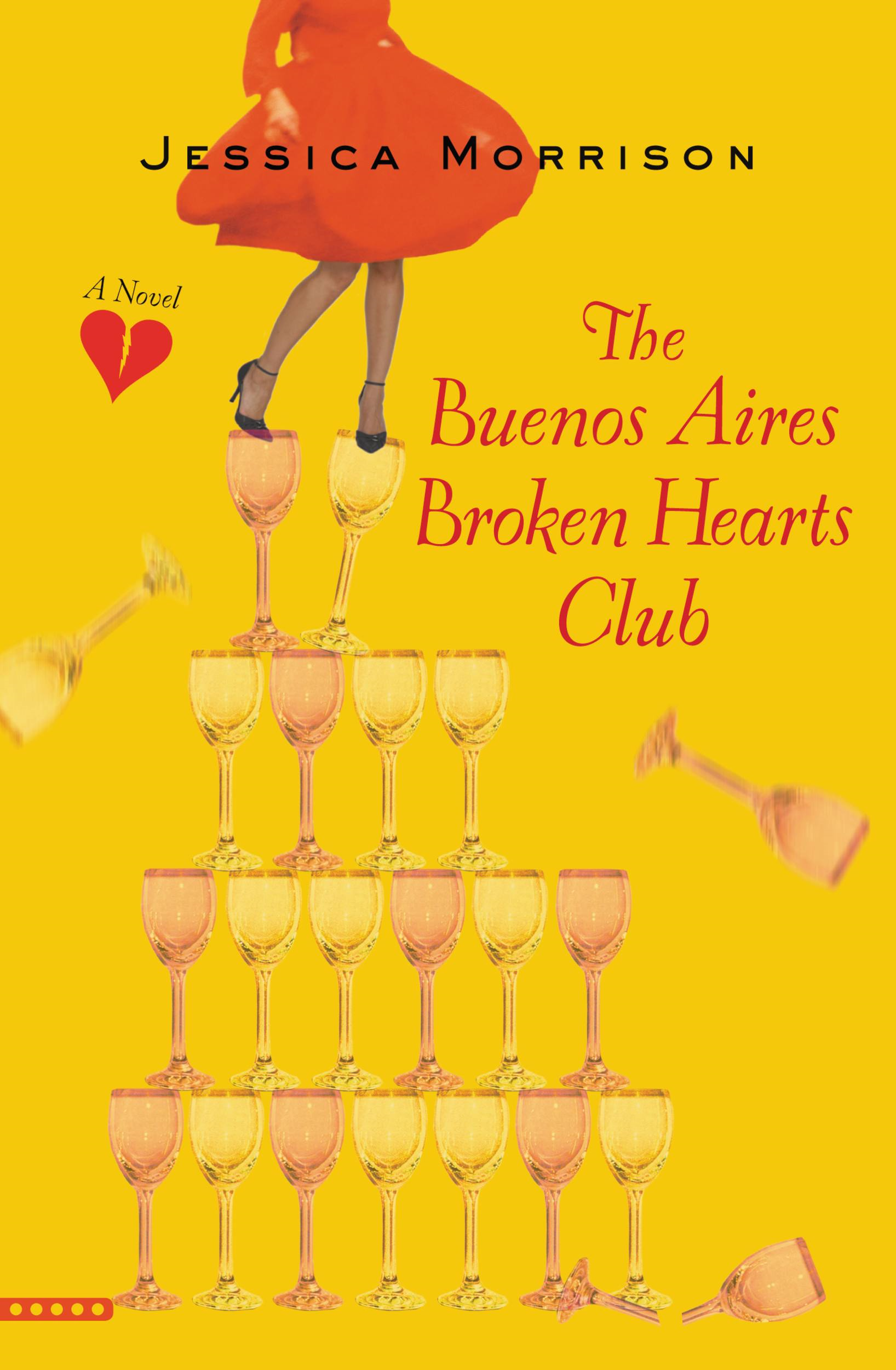 The Buenos Aires Broken Hearts Club By: Jessica Morrison