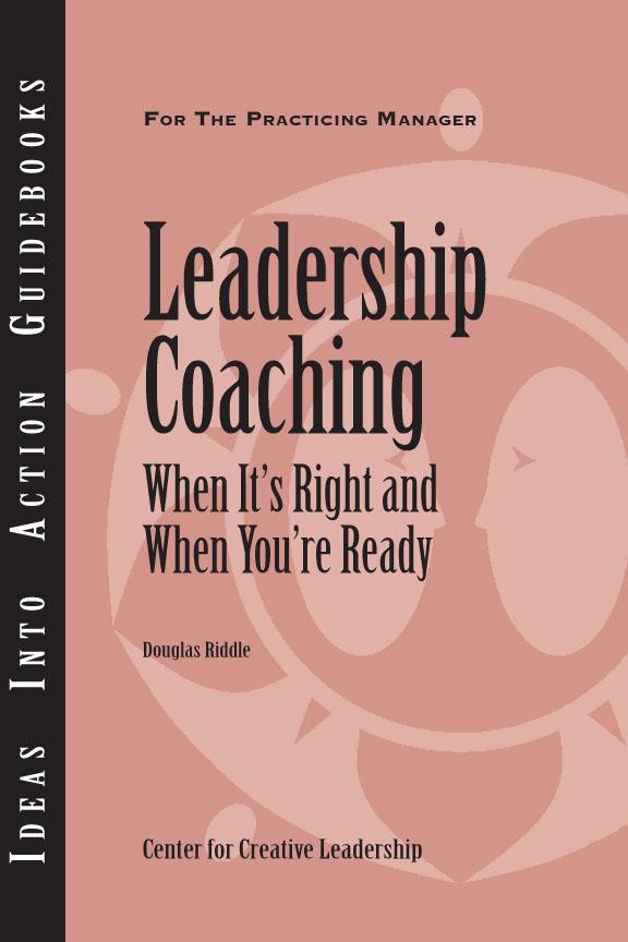 Douglas Riddle - Leadership Coaching: When It's Right and When You're Ready