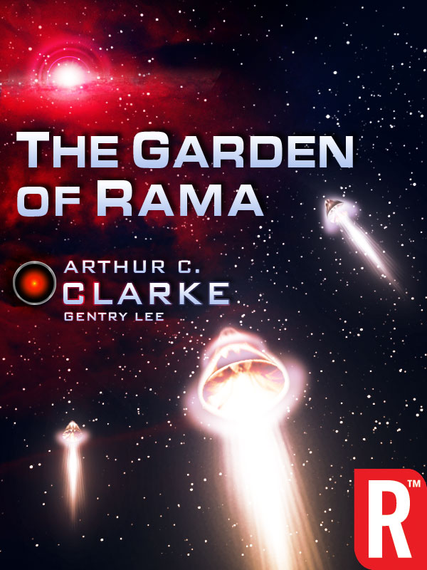 The Garden of Rama By: Arthur C. Clarke,Gentry Lee