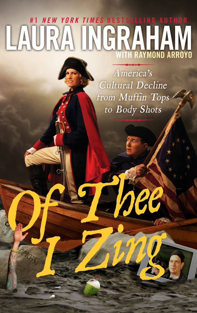 Of Thee I Zing By: Laura Ingraham