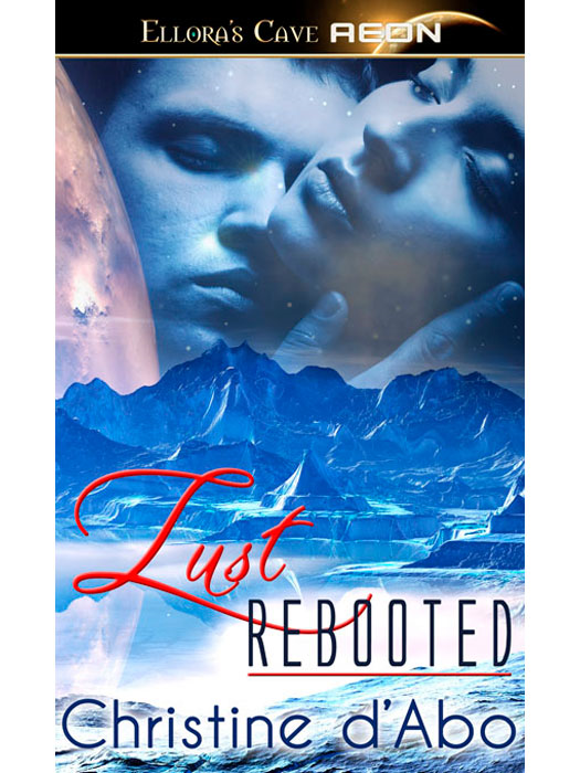 Lust Rebooted By: Christine d'Abo