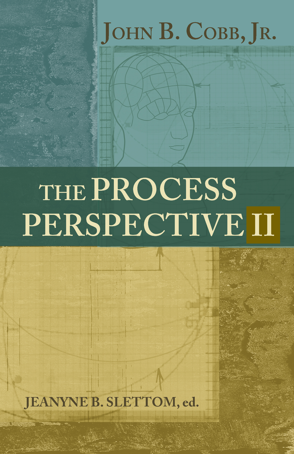 The Process perspective II By: John B Cobb Jr.,Jeanyne B. Slettom