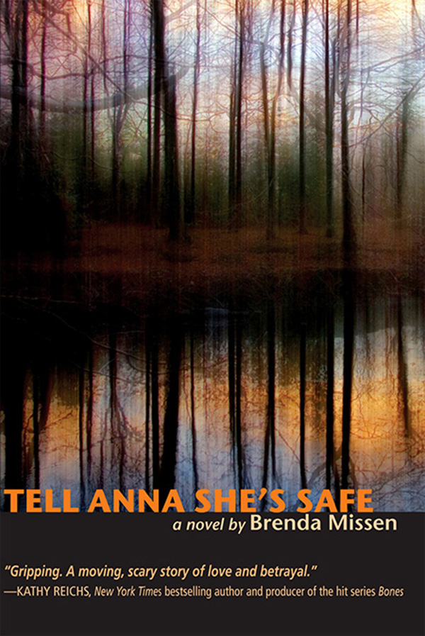 Tell Anna She's Safe By: Brenda Missen