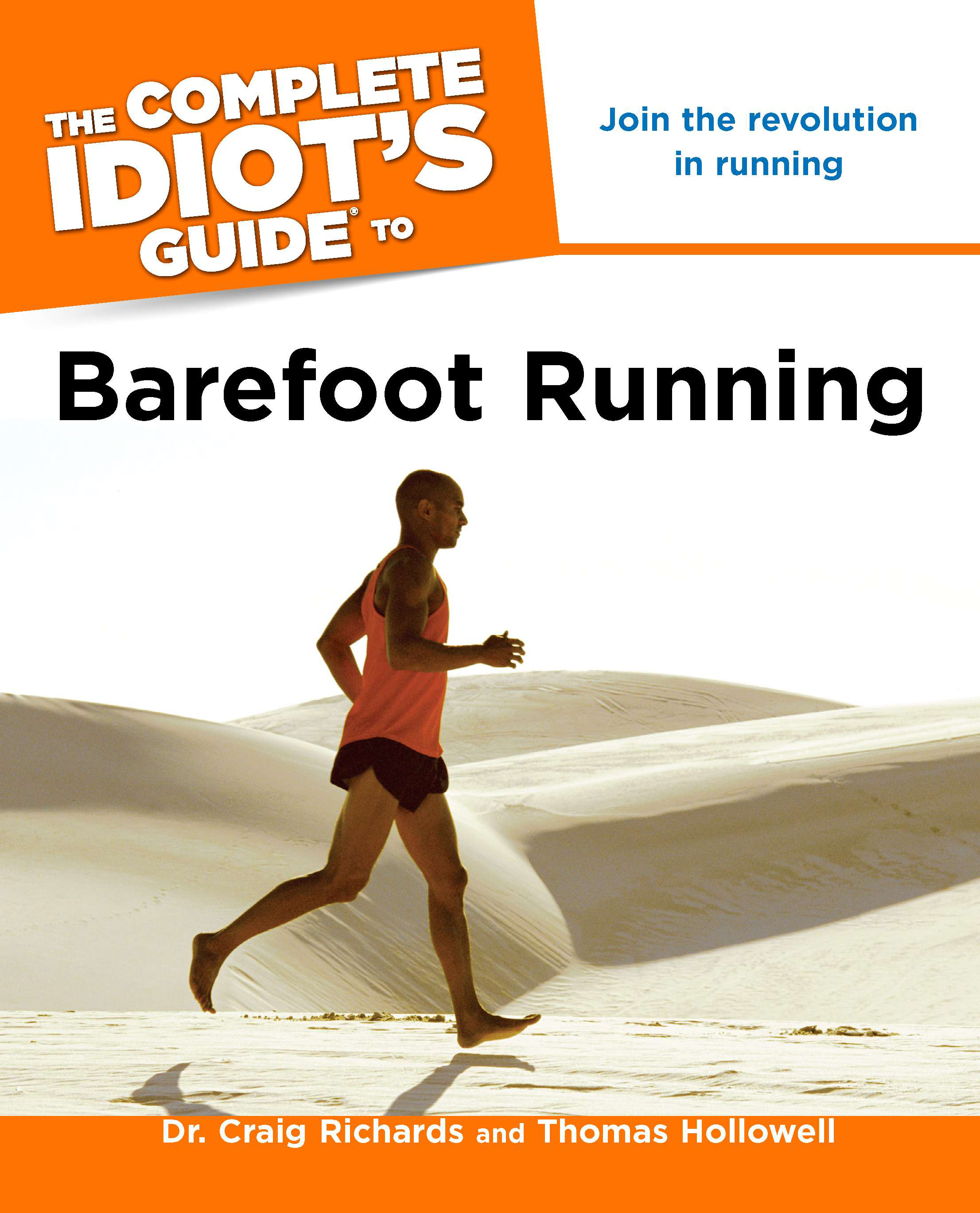 The Complete Idiot's Guide to Barefoot Running