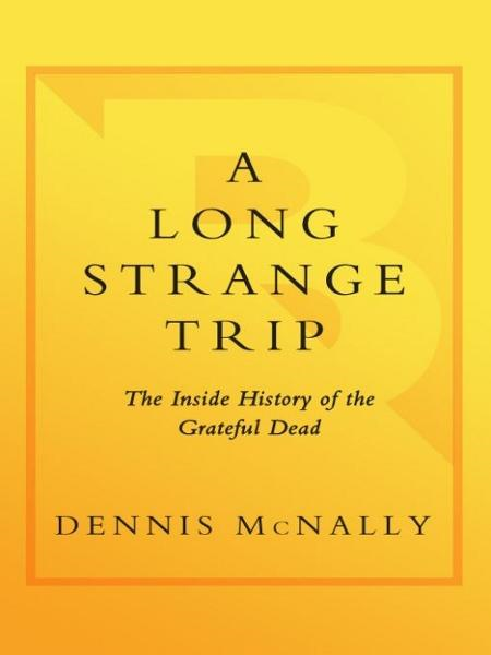 A Long Strange Trip By: Dennis McNally