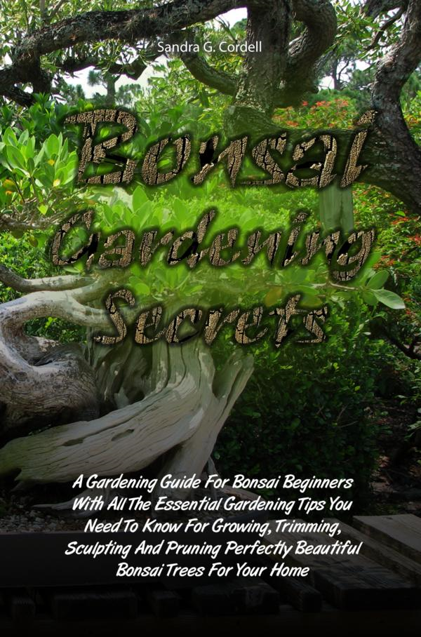 Bonsai Gardening Secrets