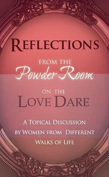 Reflections From the Powder Room on the Love Dare By: Angela Shears,Donna Scuderi,Shae Cooke,Tammy Fitzgerald