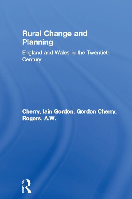 Rural Change and Planning England and Wales in the Twentieth Century