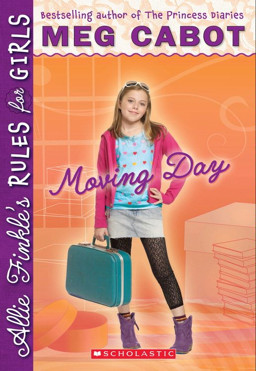 Allie Finkle's Rules for Girls #1: Moving Day By: Meg Cabot