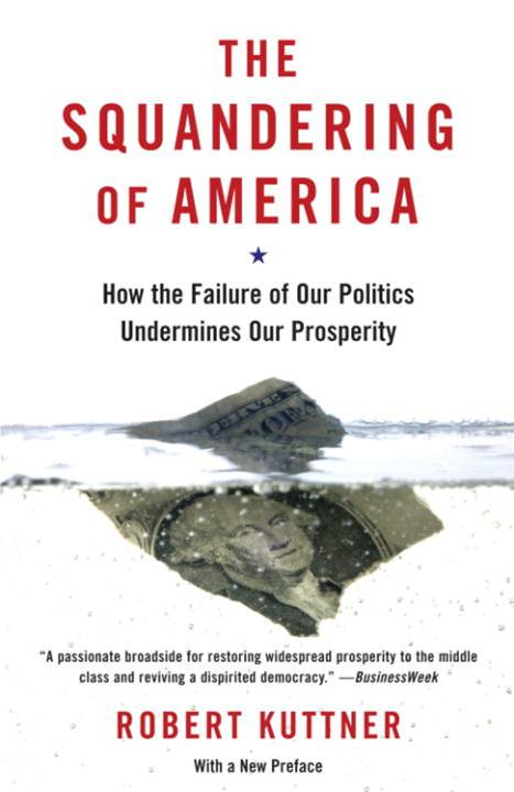 The Squandering of America By: Robert Kuttner