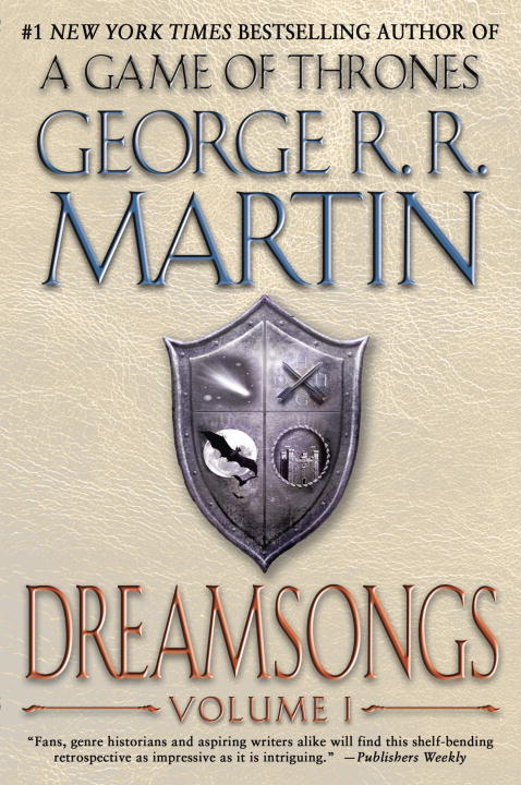 Dreamsongs: Volume I By: George R.R. Martin