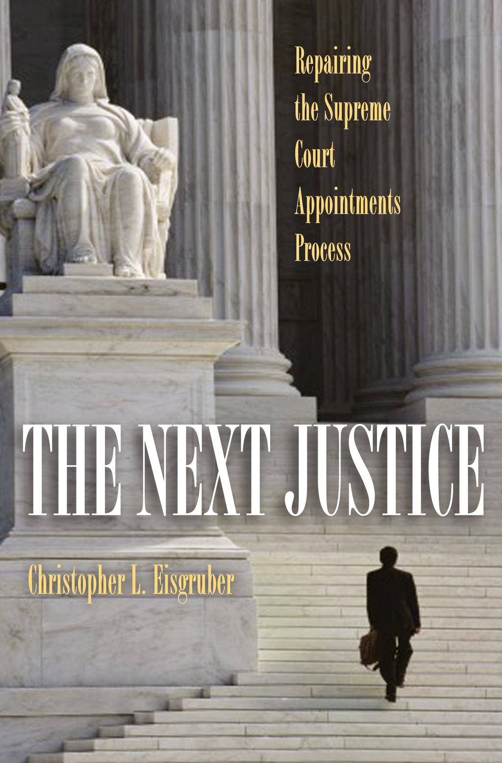 The Next Justice By: Christopher L. Eisgruber