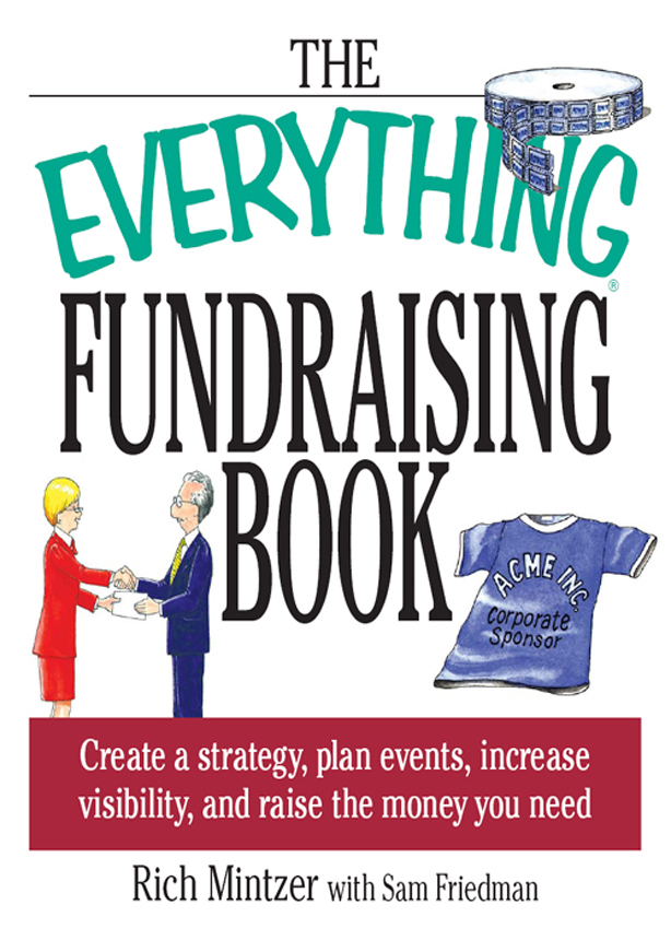 The Everything Fundraising Book: Create a Strategy, Plan Events, Increase Visibility, and Raise the Money You Need
