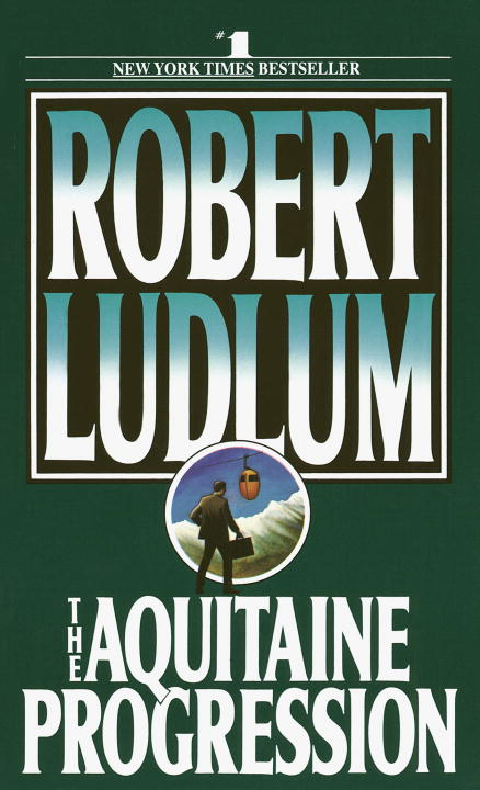 The Aquitaine Progression By: Robert Ludlum