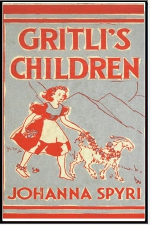 Gritli's Children By: Johanna Spyri