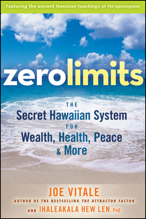 Zero Limits By: Ihaleakala Hew Len Ph.D,Joe Vitale