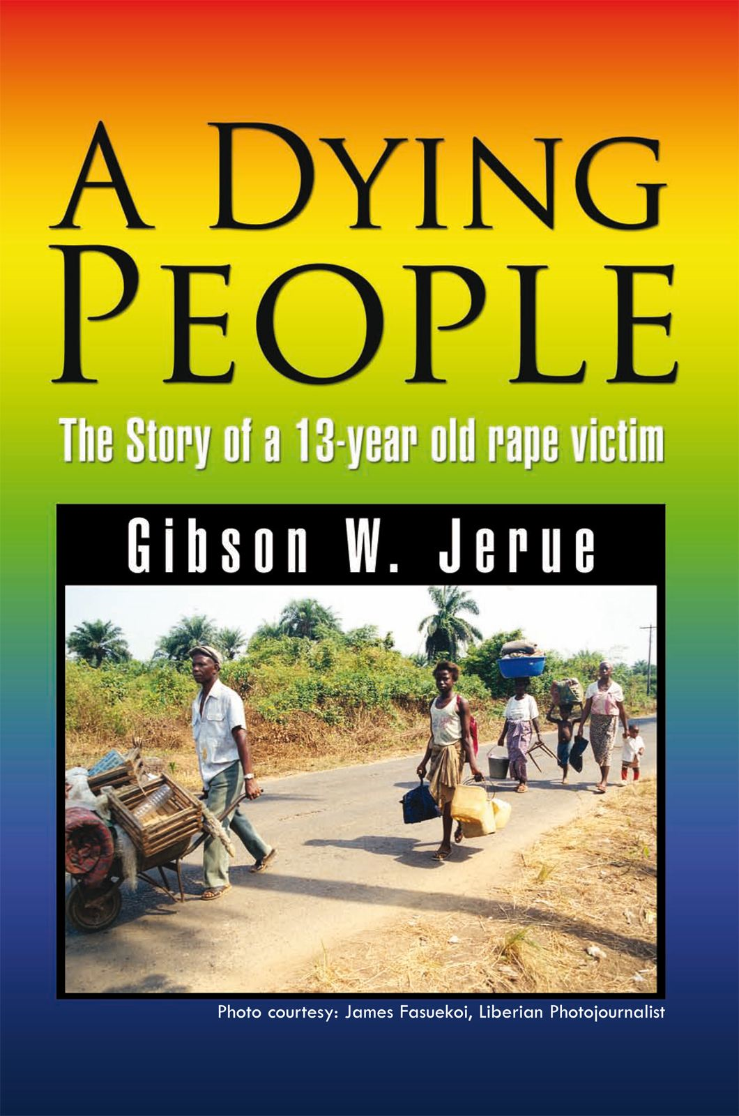 A Dying People By: Gibson W. Jerue