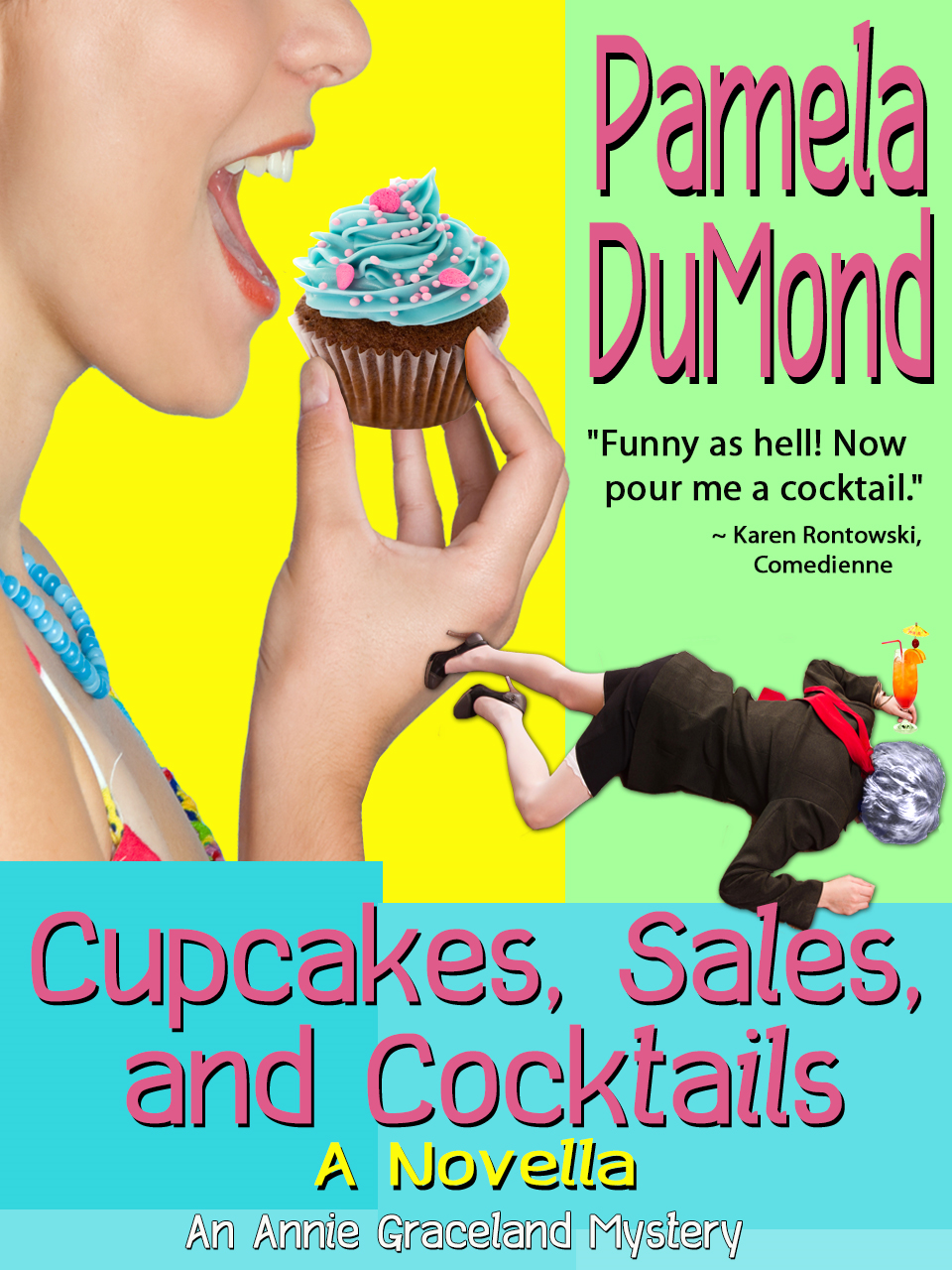 Cupcakes, Sales, and Cocktails - A Novella By: Pamela DuMond