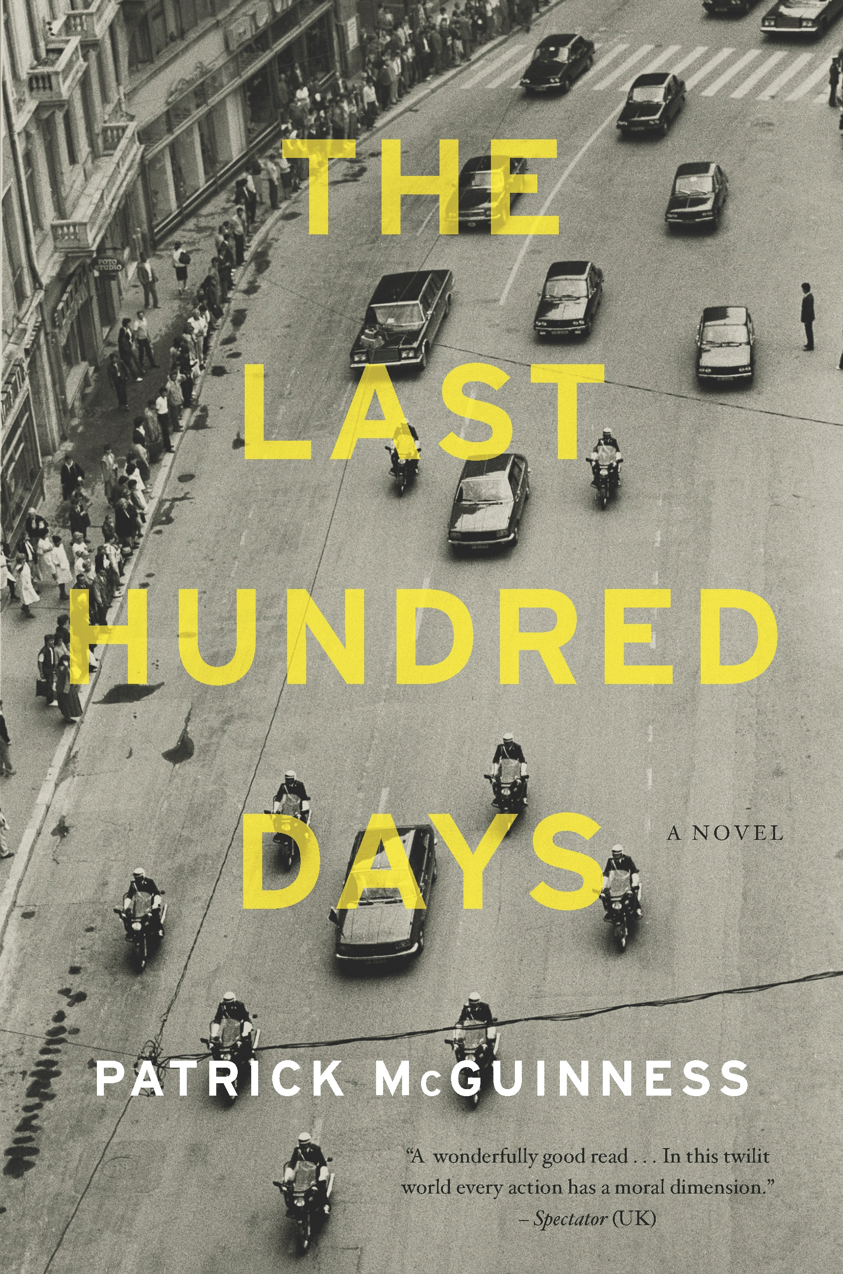 The Last Hundred Days By: Patrick McGuinness