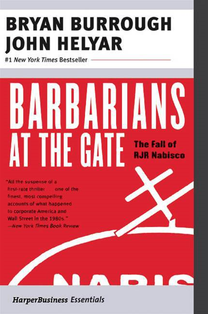Barbarians at the Gate By: Bryan Burrough,John Helyar