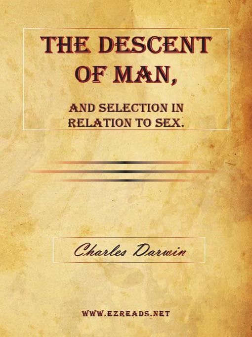 Charles Darwin - The Descent of Man, and Selection in Relation to Sex.