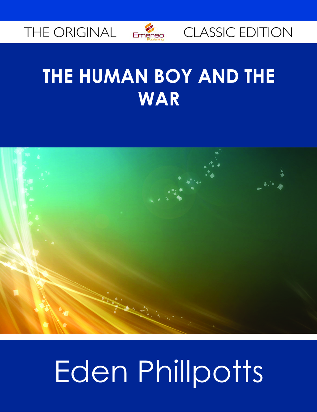 The Human Boy and the War - The Original Classic Edition