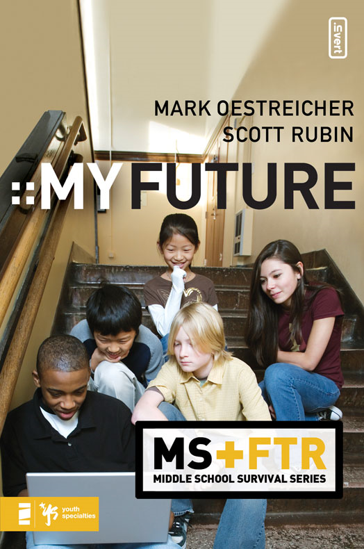 My Future By: Mark   Oestreicher,Scott   Rubin