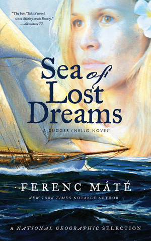 Sea of Lost Dreams: A Dugger/Nello Novel (Dugger/Nello Series) By: Ferenc Máté