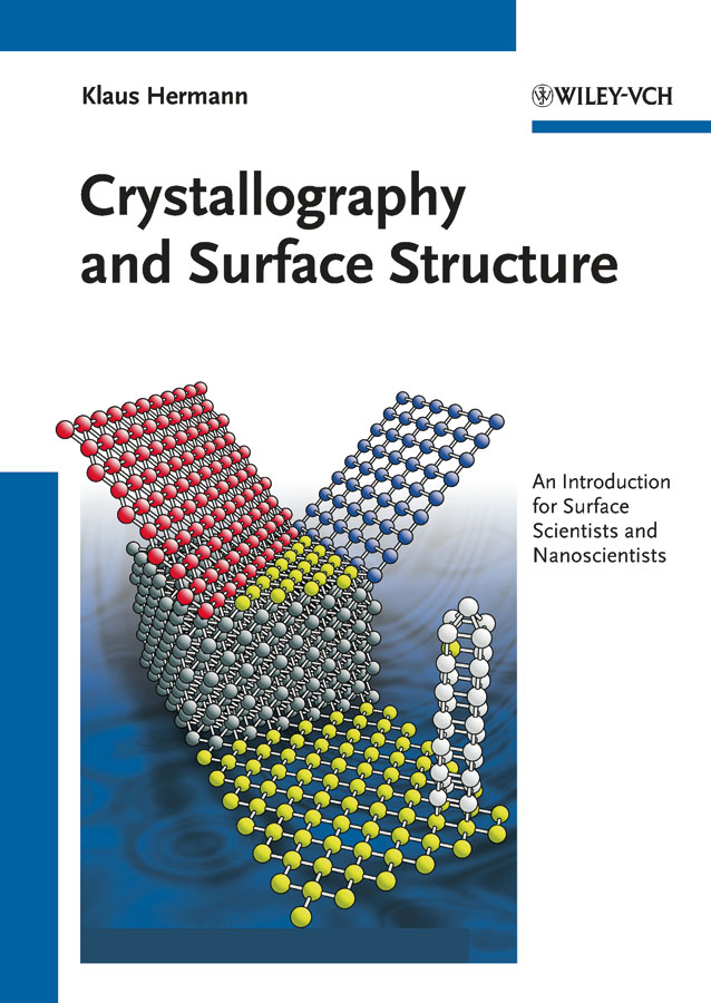 Crystallography and Surface Structure By: Klaus Hermann