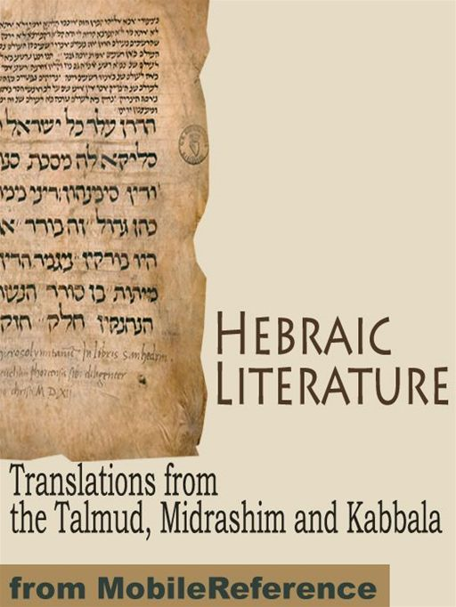 Hebraic Literature: Translations From The Talmud, Midrashim And Kabbala (Mobi Classics)
