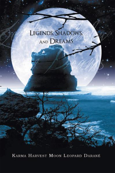 Legends, Shadows And Dreams By: Karma Harvest Moon Leopard Darané